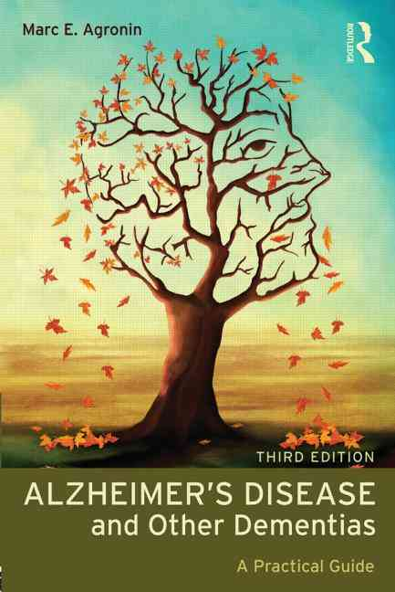 Alzheimer's Disease and Other Dementias By Agronin, Marc E.