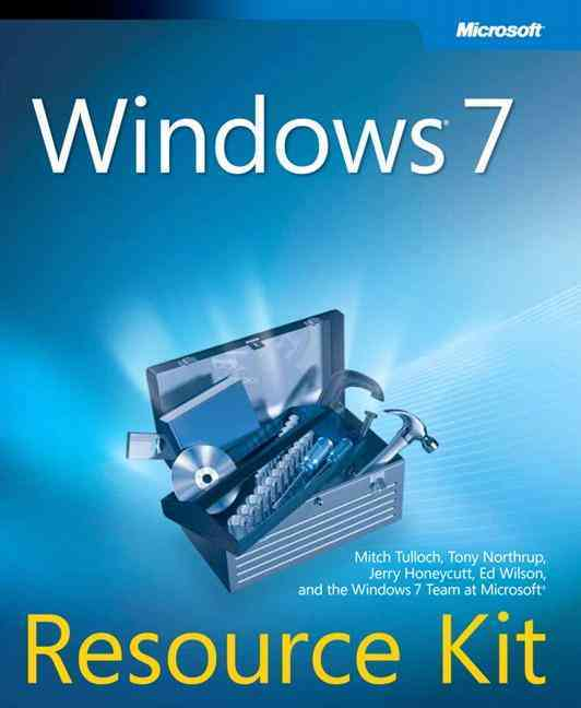 Windows 7 Resource Kit By Tulloch, Mitch/ Northrup, Tony/ Honeycutt, Jerry/ Wilson, Ed
